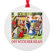 OFF WITH HER HEAD! Ornament
