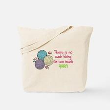 Too Much Yarn Tote Bag