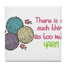 Too Much Yarn Tile Coaster