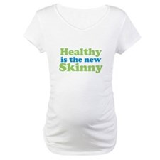 Healthy is the new Skinny Shirt