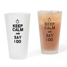 Keep Calm Say I Do Drinking Glass