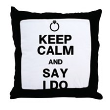 Keep Calm Say I Do Throw Pillow