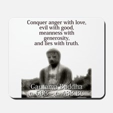 Conquer Anger With Love - Buddha Mousepad