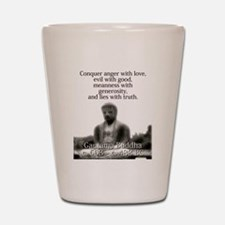Conquer Anger With Love - Buddha Shot Glass