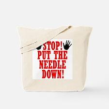 Put The Needle Down Tote Bag