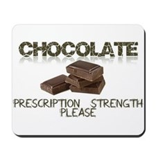 Chocolate Prescription Strength Please Mousepad