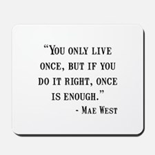 Mae West Quote Mousepad