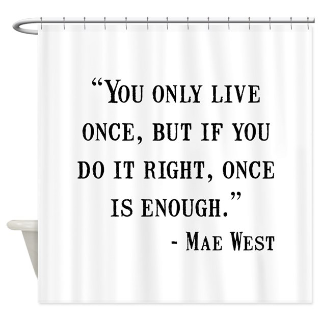 Mae West Quote Shower Curtain By Funnyshirtsgiftsandmore