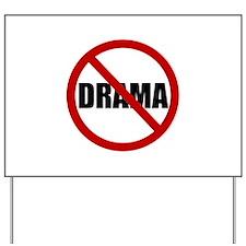 No Drama Yard Sign