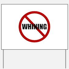 No Whining Yard Sign