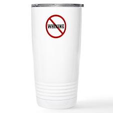 No Whining Travel Mug