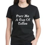 Purr Me A Cup of Coffee Women's Dark T-Shirt