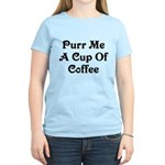 Purr Me A Cup of Coffee Women's Light T-Shirt