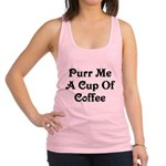 Purr Me A Cup of Coffee Racerback Tank Top