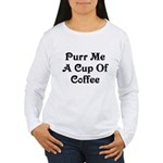Purr Me A Cup of Coffee Women's Long Sleeve T-Shir