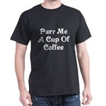 Purr Me A Cup of Coffee Dark T-Shirt