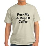 Purr Me A Cup of Coffee Light T-Shirt