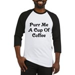 Purr Me A Cup of Coffee Baseball Jersey