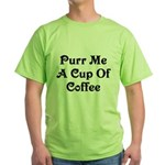Purr Me A Cup of Coffee Green T-Shirt