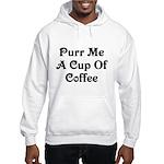 Purr Me A Cup of Coffee Hooded Sweatshirt