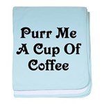 Purr Me A Cup of Coffee baby blanket