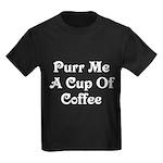 Purr Me A Cup of Coffee Kids Dark T-Shirt