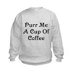 Purr Me A Cup of Coffee Kids Sweatshirt
