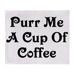 Purr Me A Cup of Coffee Throw Blanket
