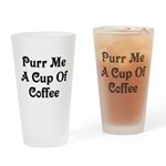 Purr Me A Cup of Coffee Drinking Glass