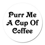 Purr Me A Cup of Coffee Round Car Magnet