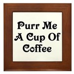 Purr Me A Cup of Coffee Framed Tile