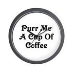 Purr Me A Cup of Coffee Wall Clock