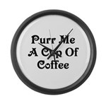 Purr Me A Cup of Coffee Large Wall Clock