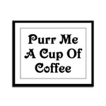 Purr Me A Cup of Coffee Framed Panel Print