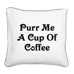 Purr Me A Cup of Coffee Square Canvas Pillow
