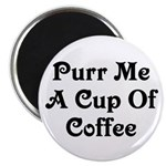 Purr Me A Cup of Coffee Magnet