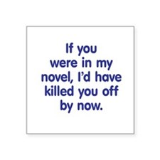 "In My Novel - Writer Square Sticker 3"" x 3"""