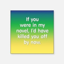 "In My Novel - Writer Square Sticker 3"" x 3"""