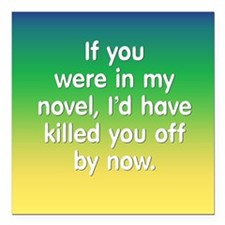 "In My Novel - Writer Square Car Magnet 3"" x 3"""