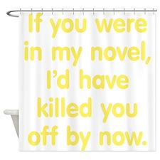 In My Novel - Writer Shower Curtain