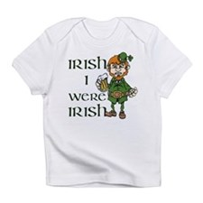Irish I were Irish Infant T-Shirt