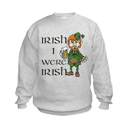 Irish I were Irish Kids Sweatshirt