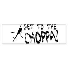 Get To the Choppa Bumper Bumper Stickers