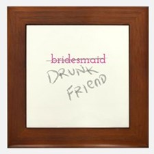 Bridesmaid a.k.a. Drunk Friend Framed Tile