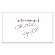 Bridesmaid, a.k.a. Drunk Friend Decal