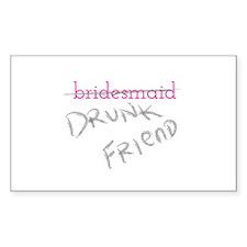 Bridesmaid aka Drunk Friend Decal