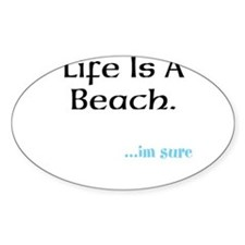 life is a beach Decal