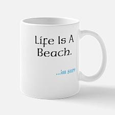 life is a beach Mug