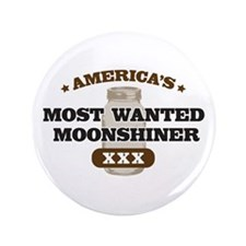 """Most Wanted Moonshiner 3.5"""" Button"""