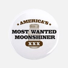 "Most Wanted Moonshiner 3.5"" Button"